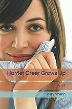 Harriet Greer Grows Up (Volume 1) by Kirsty…