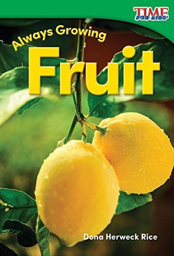 always-growing-fruit-time-for-kids-nonfiction-readers