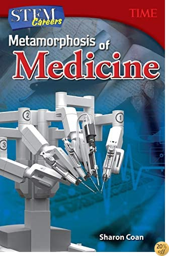 STEM Careers: Metamorphosis of Medicine (Time for Kids Nonfiction Readers)