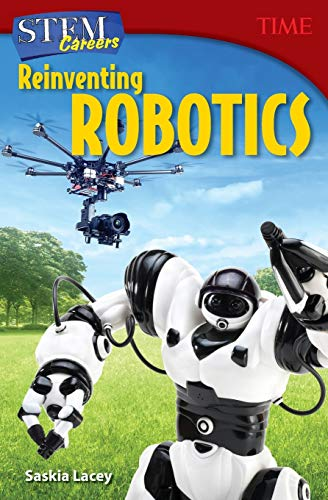 stem-careers-reinventing-robotics-time-nonfiction-readers