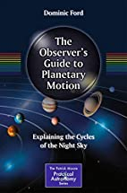The Observer's Guide to Planetary Motion:…