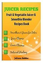 Juicer Recipes: Fruit & Vegetable Juicer &…
