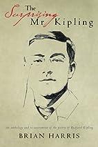 The Surprising Mr Kipling: An anthology and…