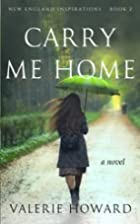 Carry Me Home by Valerie Howard