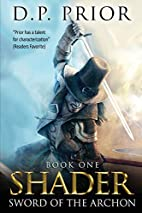 Sword of the Archon (Shader, #1) by D. P.…