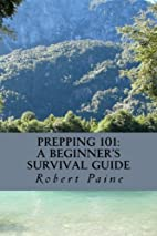 Prepping 101: A Beginner's Survival Guide by…