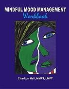 Mindful Mood Management Workbook by MMFT…