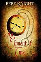 An Element of Time by Bebe Knight