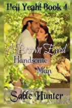 A Brown-eyed Handsome Man (Hell Yeah!, #4)…