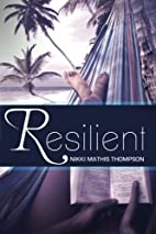 Resilient by Nikki Mathis Thompson
