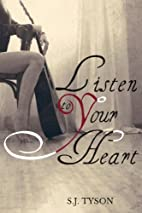 Listen To Your Heart by S J Tyson