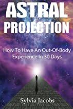 Astral Projection - How to have an…