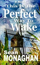 This Is The Perfect Way To Wake by Sean…