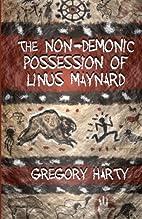 The Non-Demonic Possession of Linus Maynard…