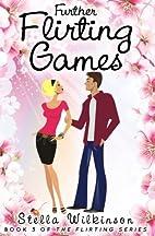 Further Flirting Games (The Flirting Games…