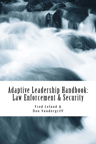 adaptive-leadership-handbook-law-enforcement-security-innovative-ways-to-teach-and-develop-your-people-volume-1