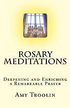 Rosary Meditations: Deepening and Enriching…