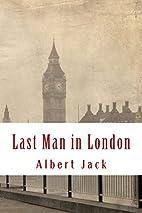 Last Man in London by Albert Jack
