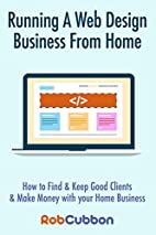 Running A Web Design Business From Home: How…