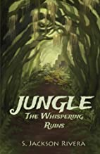 Jungle: The Whispering Ruins (Volume 1) by…