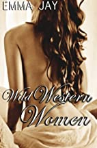Wild Western Women (Box Set 3-in-1) by Emma…