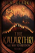 The Kalarthri (The Way to Freedom) by H. M.…