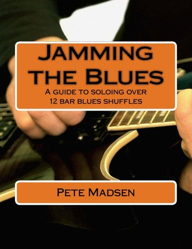 jamming-the-blues-a-guide-to-soloing-over-12-bar-blues-shuffles