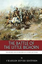 The Battle of the Little Bighorn: The…