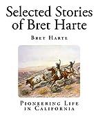 Selected Stories of Bret Harte (Pioneering…