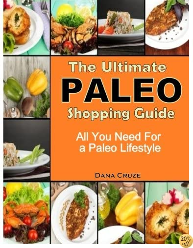The Ultimate Paleo Shopping Guide: All You Need For a Paleo Lifestyle