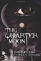 The Quarter Moon (Afterlife Saga, #4) by…