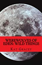 Werewolves of Eden: Wild Things (Volume 1)…