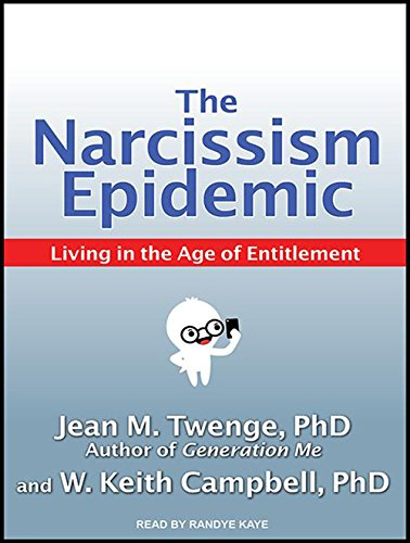 the-narcissism-epidemic-living-in-the-age-of-entitlement