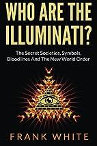Who Are The Illuminati? The Secret…