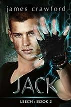 Jack (Leech, #2) by James Crawford