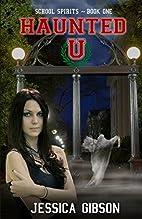 Haunted U (School Spirits, #1) by Jessica…