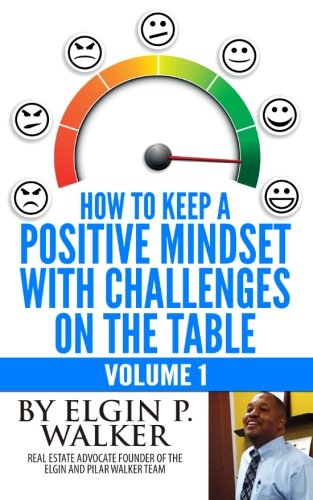 how-to-keep-a-positive-mindset-with-challenges-on-the-table-volume-1