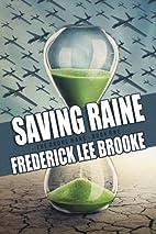 Saving Raine by Frederick Lee Brooke