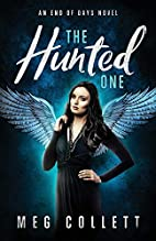 The Hunted One (End of Days, #1) by Meg…