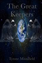 The Great Keepers by Tyrone Minnifield
