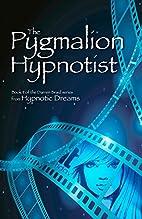 The Pygmalion Hypnotist (Darren Braid,…