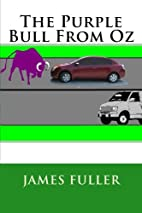 The Purple Bull from Oz by James L. Fuller