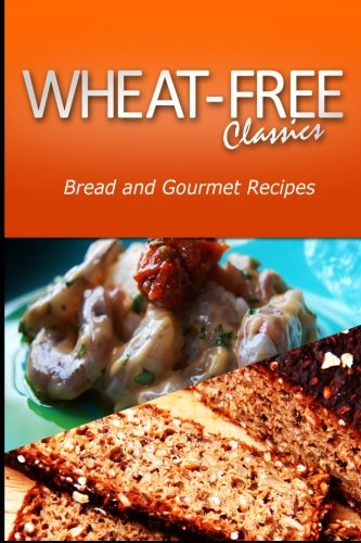wheat-free-classics-bread-and-gourmet-recipes