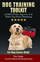 Dog Training Toolkit: A PRACTICAL Approach…