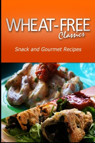 wheat-free-classics-snack-and-gourmet-recipes