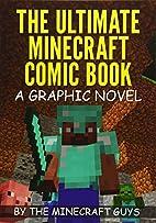 The Ultimate Minecraft Comic Book Volume 1:…