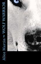 Wolf Warrior by A. K. Martin