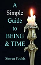 A Simple Guide to Being and Time by Dr…