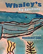 Whaley's Big Adventure: Presented by Carole…