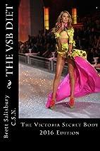 The Victoria Secret Body by Brett Salisbury